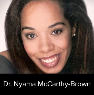 Dr. Nyama McCarthy-Brown