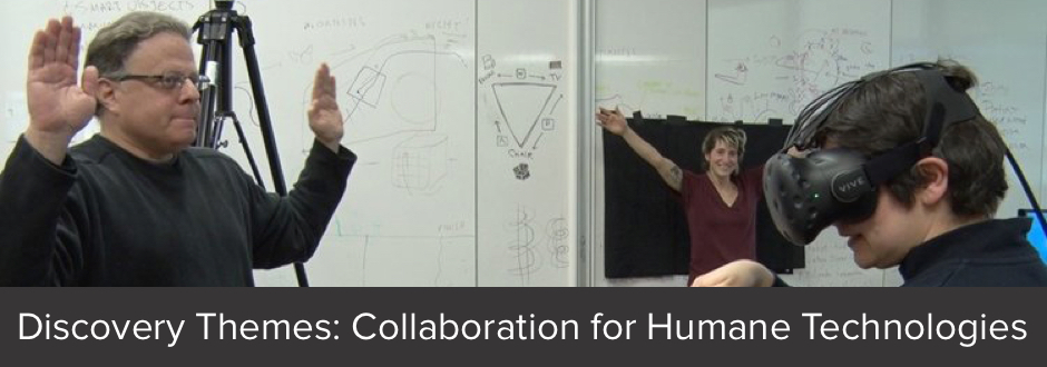 Discovery Themes: Collaboration for Humane Technologies