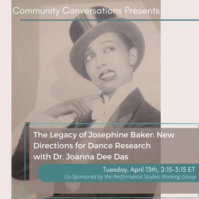 e Legacy of Josephine Baker: New Directions for Dance Research with Dr. Joanna Dee Das